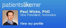 PatientsLikeMe member PaulWicks